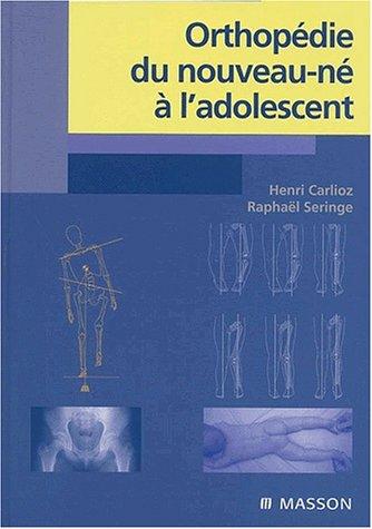 9782225857720: Orthopédie du nouveau-né à l'adolescent