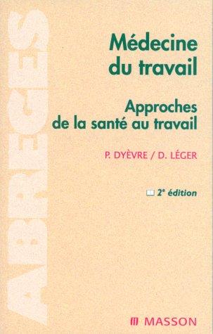 9782225857850: MEDECINE DU TRAVAIL. Approches de la santé au travail, 2ème édition