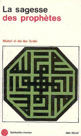 SAGESSE DES PROPHETES #19 -LA: Muhyi, Ibn Arabi