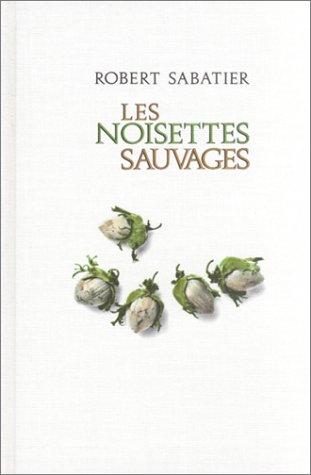 9782226000132: Noisettes Sauvages (Les) (Romans, Nouvelles, Recits (Domaine Francais)) (French Edition)