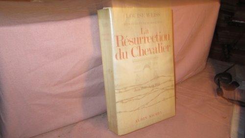 La Resurrection du chevalier: Juin 1940-aout 1944: Weiss, Louise