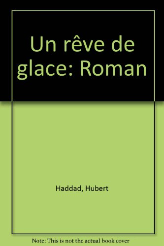9782226000958: Un reve de glace: Roman (French Edition)