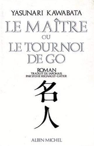 Le Maître ou le Tournoi de go: Yasunari Kawabata