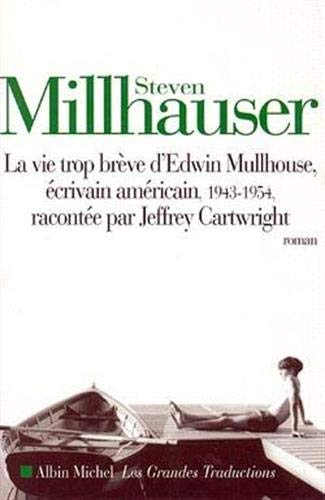 Vie Trop Breve D'Edwin Mullhouse (La) (Collections Litterature) (French Edition) (9782226002228) by Millhauser, Steven