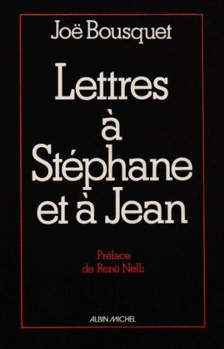 Lettres à Stéphane et à Jean: Bousquet, Joë