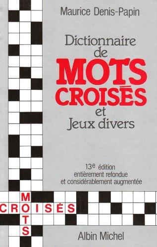 9782226002716: Dictionnaire analogique et de synonymes : Sp�cialement con�u pour la r�solution des probl�mes de mots crois�s et jeux divers...