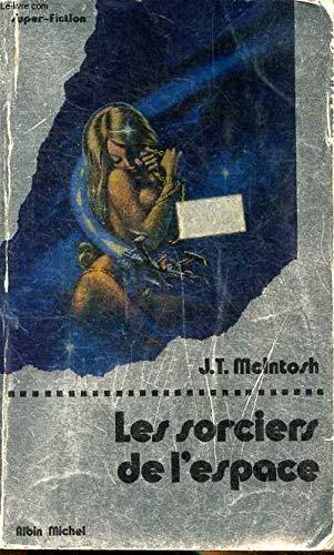 Les Sorciers de l'espace: McIntosh J. T.