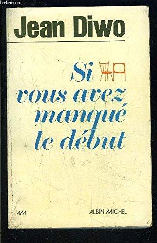 9782226003119: Si vous avez manque le debut (French Edition)
