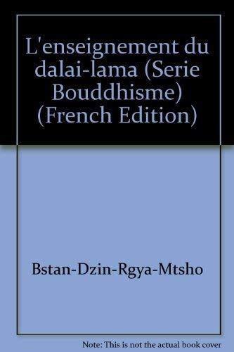 L'enseignement du dalaï-lama (Série Bouddhisme) (French Edition) (2226003258) by Bstan-′dzin-rgya-mtsho
