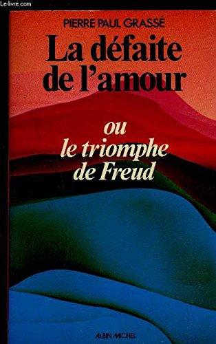 9782226003799: La defaite de l'amour: Ou, Le triomphe de Freud (French Edition)