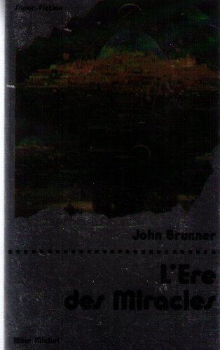 L'Ere des miracles (2226004653) by John Brunner