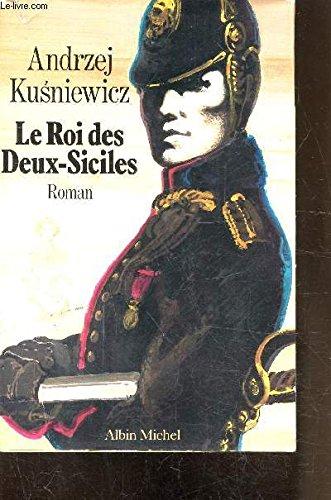Le Roi des Deux-Siciles: Andrzei Kusniewicz