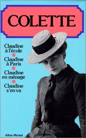 9782226005540: Claudine à l'école. Claudine à Paris. Claudine en ménage. Claudine s'en va (Romans, Nouvelles, Recits (Domaine Francais))