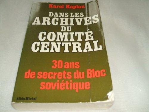 9782226007117: Dans les archives du Comite central: Trente ans de secrets du Bloc sovietique (Collection H comme histoire) (French Edition)