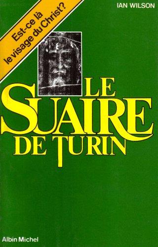 Suaire de Turin, Linceul Du Christ (Le) (Histoire) (French Edition) (2226007180) by MR Ian Wilson