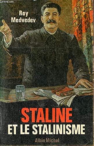 Staline et le stalinisme (2226008489) by Medvedev, Roy Aleksandrovich