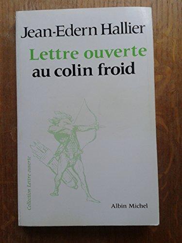 Lettre ouverte au colin froid: Jean-Edern Hallier