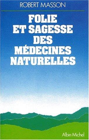 9782226009401: Folie et sagesse des médecines naturelles (French Edition)