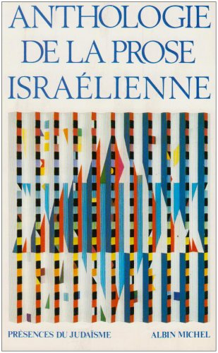 9782226010018: Anthologie de La Prose Israelienne (Collections Spiritualites) (French and Hebrew Edition)