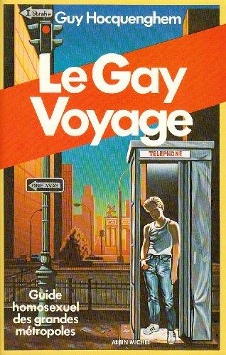 9782226010407: Le Gay voyage : Guide et regard homosexuels sur les grandes métropoles