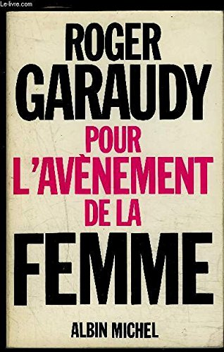 Pour l'avenement de la femme (French Edition) (2226010912) by Garaudy, Roger