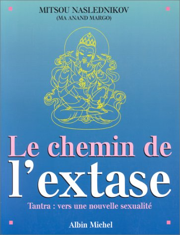 9782226011121: Chemin de L'Extase (Le) (Spiritualites Grand Format) (English and French Edition)