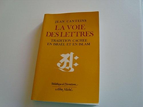 9782226011251: La voie des lettres (Bibliothèque de l'hermétisme) (French Edition)