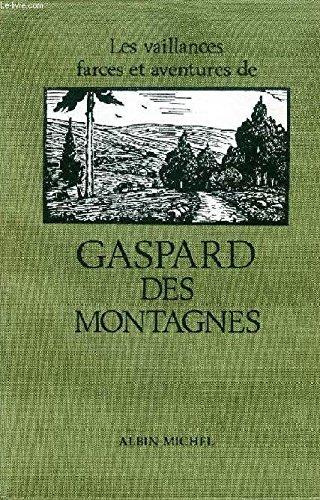 9782226011435: Les vaillances, farces et aventures de Gaspard des Montagnes