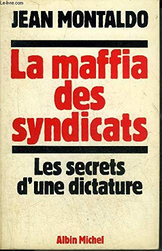 La Maffia des syndicats (French Edition): Jean Montaldo