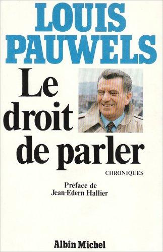 Droit de Parler (Le) (Essais) (French Edition): Pauwels, Louis