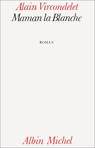 9782226012272: Maman la Blanche: Roman (French Edition)