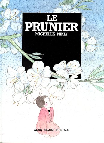 Le Prunier (Albums Illustres) (French Edition) (2226013318) by Michelle Nikly