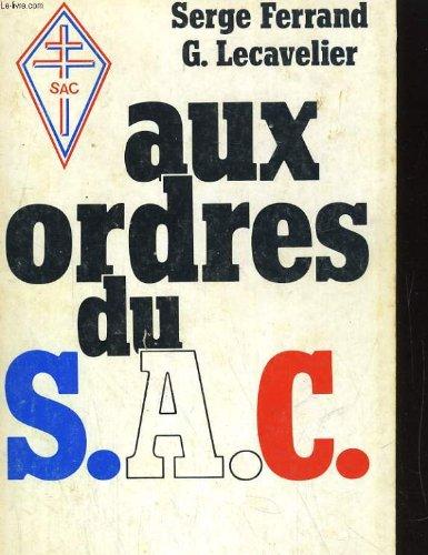 9782226013507: Aux ordres du S.A.C (French Edition)