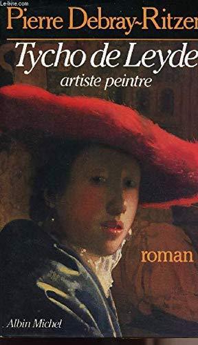 Les cahiers de Tycho de Leyde, artiste peintre, 1649-1702: Roman (French Edition): Pierre ...