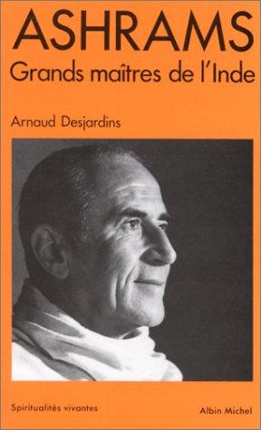 9782226014306: ASHRAMS. Grands Maîtres de l'Inde (Spiritualités vivantes)