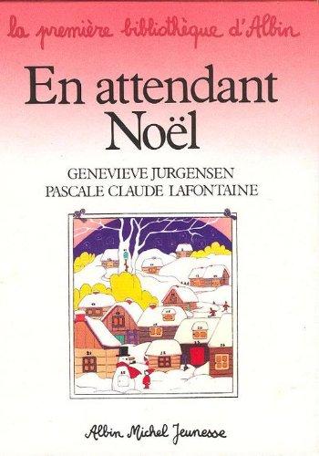9782226015006: En attendant Noel (La Premiere bibliotheque d'Albin) (French Edition)