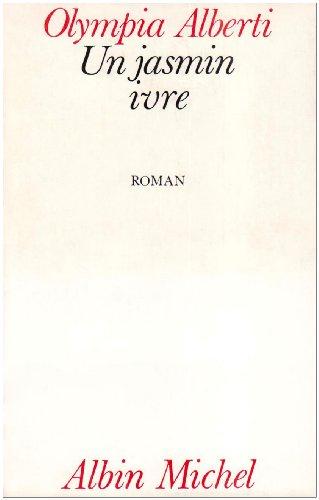 9782226015631: Jasmin Ivre (Un) (Romans, Nouvelles, Recits (Domaine Francais)) (French Edition)