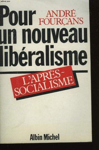 9782226015938: Pour un nouveau liberalisme: L'apres-socialisme (French Edition)