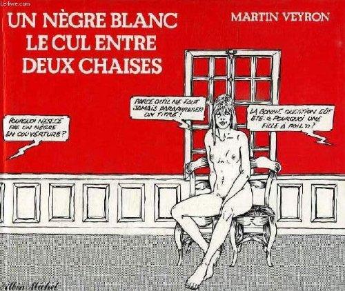 9782226016003: Un negre blanc, le cul entre deux chaises (French Edition)