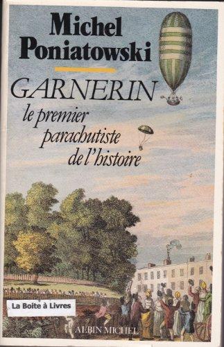 9782226017383: Garnerin : le premier parachutiste de l'Histoire