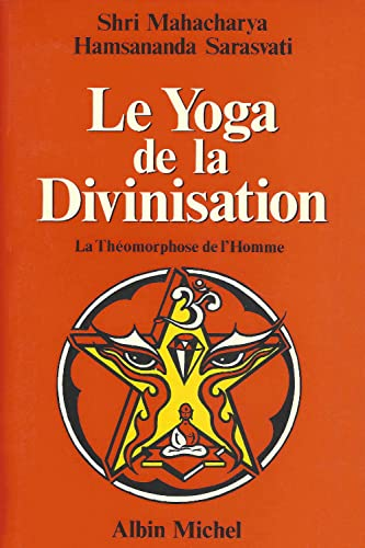 Le yoga de la divinisation: La theomorphose de l'homme (French Edition)