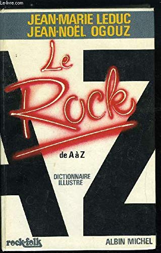 Le Rock. De A à Z. Dictionnaire Illustré.