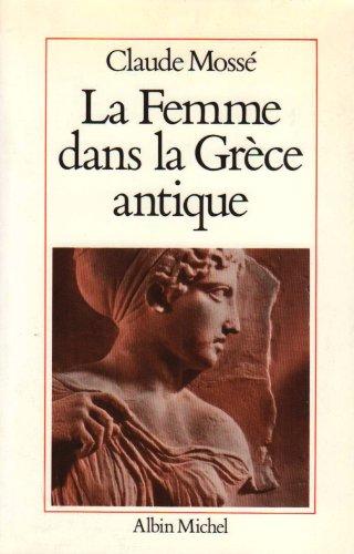 9782226019363: La femme dans la Grèce antique (L'Aventure humaine) (French Edition)