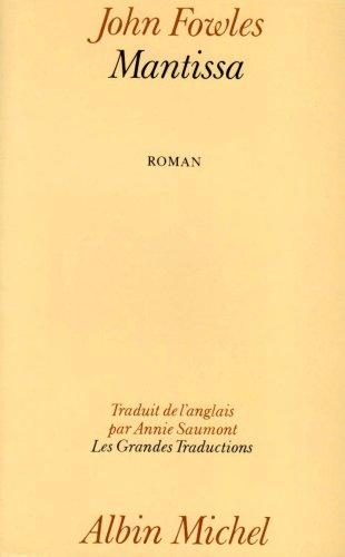 Mantissa (Romans, Nouvelles, Recits (Domaine Etranger)) (French Edition) (2226019421) by John Fowles