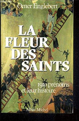 La Fleur des saints : 1910 prénoms: Omer Englebert
