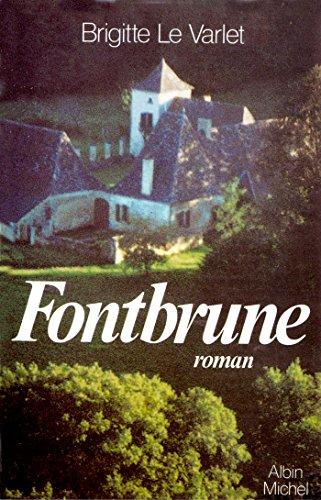 9782226020222: Fontbrune (Romans, Nouvelles, Recits (Domaine Francais)) (French Edition)