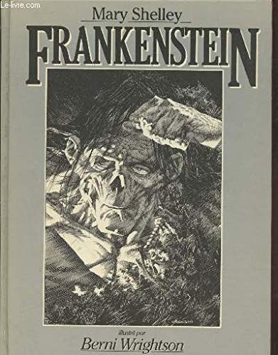Frankenstein, Ou, Le Prométhée Des Temps Modernes: Mary Shelley