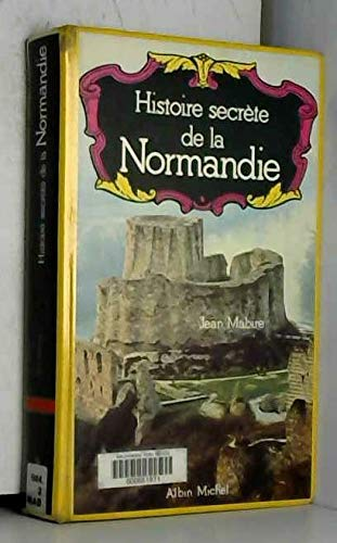 9782226021472: Histoire secrète de la Normandie (Histoire secrète des provinces françaises) (French Edition)