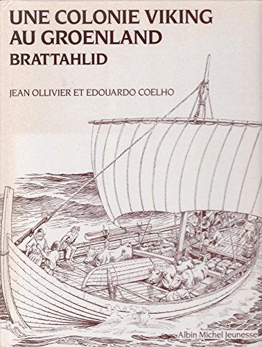 Une colonie Viking au Groenland Brattahlid