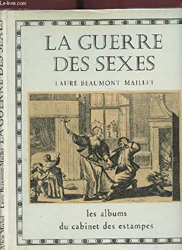 La guerre des sexes: XVe-XIXe siècles (Les Albums du Cabinet des estampes de la Bibliothèque nationale) (French Edition) (2226021930) by Laure Beaumont-Maillet